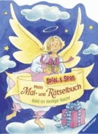 Spiel & Spaß - Malen & Rätseln: Mein Mal- und Rätselbuch Bald ist Heilige Nacht.