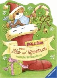 Spiel & Spaß - Malen & Rätseln: Mein Mal- und Rätselbuch - Fröhliche Weihnachtszeit.