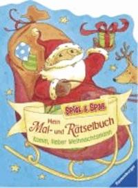 Spiel & Spaß - Malen & Rätseln: Mein Mal- und Rätselbuch - Komm, lieber Weihnachtsmann.