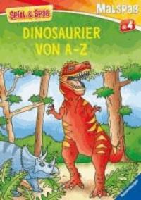 Spiel & Spaß - Malspaß: Dinosaurier von A-Z.