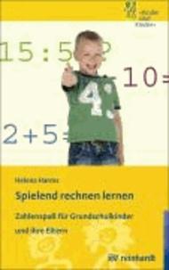 Spielend rechnen lernen - Zahlenspaß für Grundschulkinder und ihre Eltern.