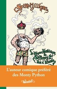 Spike Milligan - Le Règne hystérique de Siffoney Ier, roi d'Irlande.