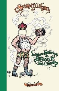 Spike Milligan et Béatrice Vierne - Le Règne hystérique de Siffoney Ier, roi d'Irlande.