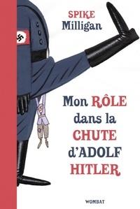 Spike Milligan - Mémoires de guerre Tome 1 : Mon rôle dans la chute d'Adolf Hitler.