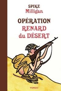 Spike Milligan - Mémoires de guerre Tome 2 : Opération Renard du désert.