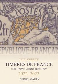 Spink et  Maury - Catalogue de timbres de France - 1849-1960 et variétés après 1960.