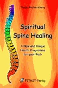 Spiritual Spine Healing - A new and Unique Health Programme for you Back.