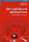 Spiritualität und Spiritual Care - Orientierungen und Impulse.