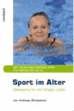 Sport im Alter - Bewegung für ein langes Leben.