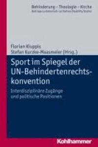 Sport im Spiegel der UN-Behindertenrechtskonvention - Interdisziplinäre Zugänge und politische Positionen.