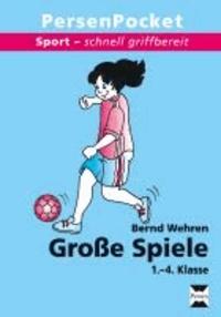 Sport - schnell griffbereit: Große Spiele - (1. bis 4. Klasse).