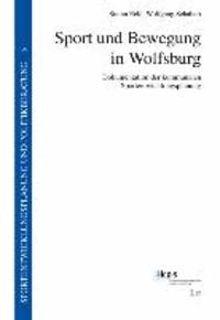 Sport und Bewegung in Wolfsburg - Dokumentation der kommunalen Sportentwicklungsplanung.