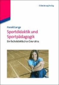 Sportdidaktik und Sportpädagogik - Ein fachdidaktischer Grundriss.