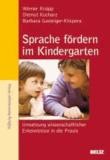 Sprache fördern im Kindergarten - Umsetzung wissenschaftlicher Erkenntnisse in die Praxis.
