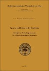 Sprache und Kultur in der Geschichte - Beiträge des Festkolloquiums zum 75. Geburtstag von Rudolf Bentzinger.