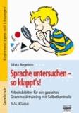 Sprache untersuchen - so klappt´s! 3./4. Klasse - Arbeitsblätter für ein gezieltes Grammatiktraining mit Selbstkontrolle.