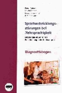 Sprachentwicklung bei Mehrsprachigkeit - mit Diagnostikbogen - Entscheidungshilfen für die Früherkennung in der Kinderarztpraxis.