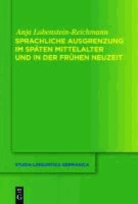 Sprachliche Ausgrenzung im späten Mittelalter und der frühen Neuzeit.