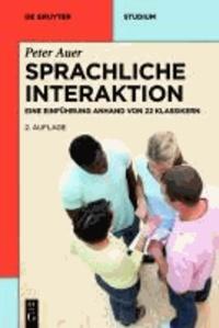 Sprachliche Interaktion - Eine Einführung anhand von 22 Klassikern.
