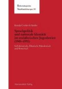 Sprachpolitik und nationale Identität im sozialistischen Jugoslawien (1945-1991) - Serbokroatisch, Albanisch, Makedonisch und Slowenisch.