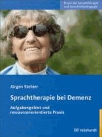 Sprachtherapie bei Demenz - Aufgabengebiet und ressourcenorientierte Praxis.