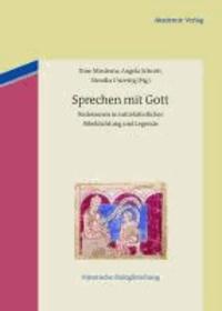 Sprechen mit Gott - Redeszenen in mittelalterlicher Bibeldichtung und Legende.