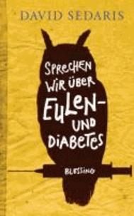 Sprechen wir über Eulen - und Diabetes.