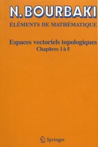 Espaces vectoriels topologiques - Chapitres 1 à 5.pdf