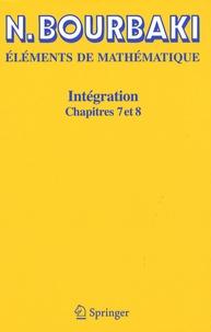 Nicolas Bourbaki - Intégration - Chapitres 7 et 8.