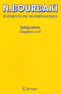Nicolas Bourbaki - Intégration - Chapitres 1 à 4.