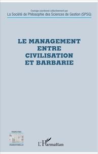 SPSG - Le management entre civilisation et barbarie.