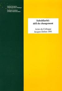 Spyros A. Pappas et Jacques Delors - Subsidiarité : défi du changement - Actes du Colloque Jacques Delors.