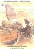 Nicolas Cauwe et Paul-Louis Van Berg - Anthropologie et Préhistoire N° 109/1998 : Organisation néolithique de l'espace en Europe du Nord-Ouest - Actes du 23e colloque interrégional sur le Néolithique (Bruxelles, 24-26 octobre 1997).