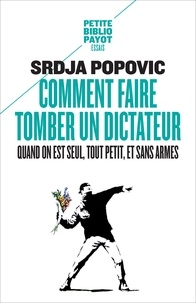 Srdja Popovic - Comment faire tomber un dictateur quand on est seul, tout petit, et sans armes.