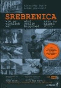 Srebrenica – wie es wirklich war - Unterdrückte Tatsachen über die an Serben begangenen Massaker 1992-1995.