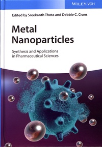 Sreekanth Thota et Debbie C. Crans - Metal Nanoparticles - Synthesis and Applications in Pharmaceutical Sciences.