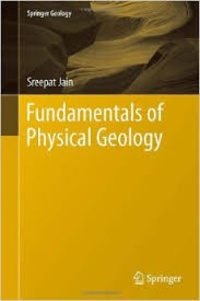 Sreepat Jain - Fundamentals of Physical Geology.