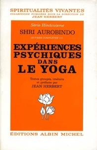 Sri Aurobindo - Expériences psychiques dans le yoga.
