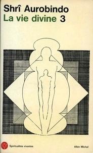 Sri Aurobindo - La Vie divine - tome 3 - La connaissance et l'ignorance 2.