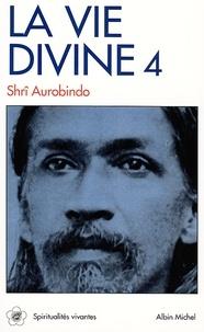 Sri Aurobindo - La Vie divine - tome 4 - La connaissance et l'ignorance 3.