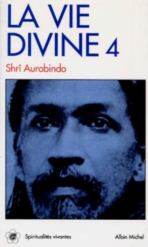 LA VIE DIVINE. Volume 4, La connaissance et l'ignorance, Tome 3