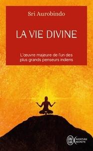 Sri Aurobindo - La vie divine - Tome 1.