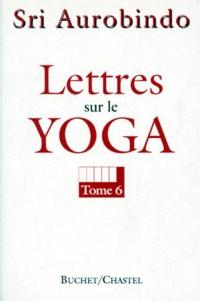 Deedr.fr LETTRES SUR LE YOGA. - Tome 6 Image