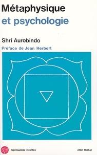 Sri Aurobindo - Métaphysique et Psychologie.
