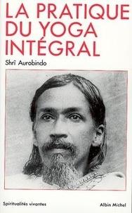 Oeuvres complètes /Shrî Aurobindo Tome 10 - La Pratique du yoga intégral.pdf