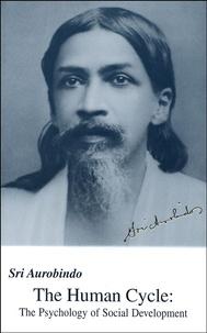 Sri Aurobindo - The Human Cycle - The Psychology of Social Development.