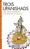 Sri Aurobindo - Trois upanishads (Ishâ, Kena, Mundaka).