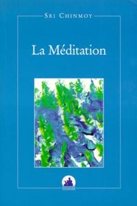 Sri Chinmoy - La méditation - Textes choisis.