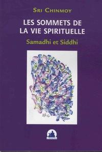 Sri Chinmoy - Les sommets de la vie spirituelle - Samadhi et Siddhi.