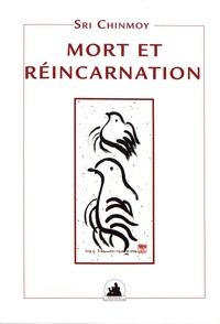 Sri Chinmoy - Mort et réincarnation.